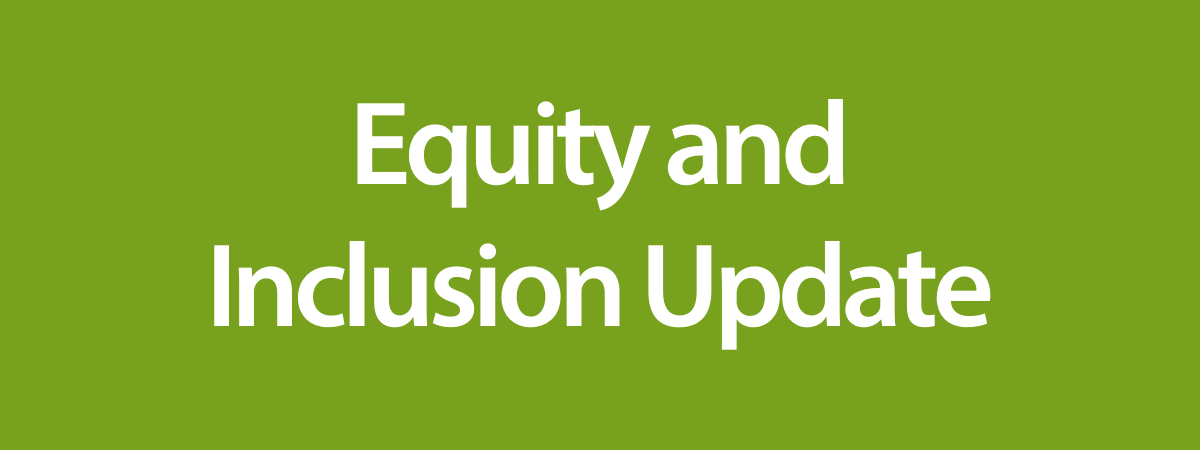 Equity and Inclusion Update