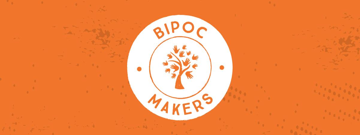 BIPOC Makers