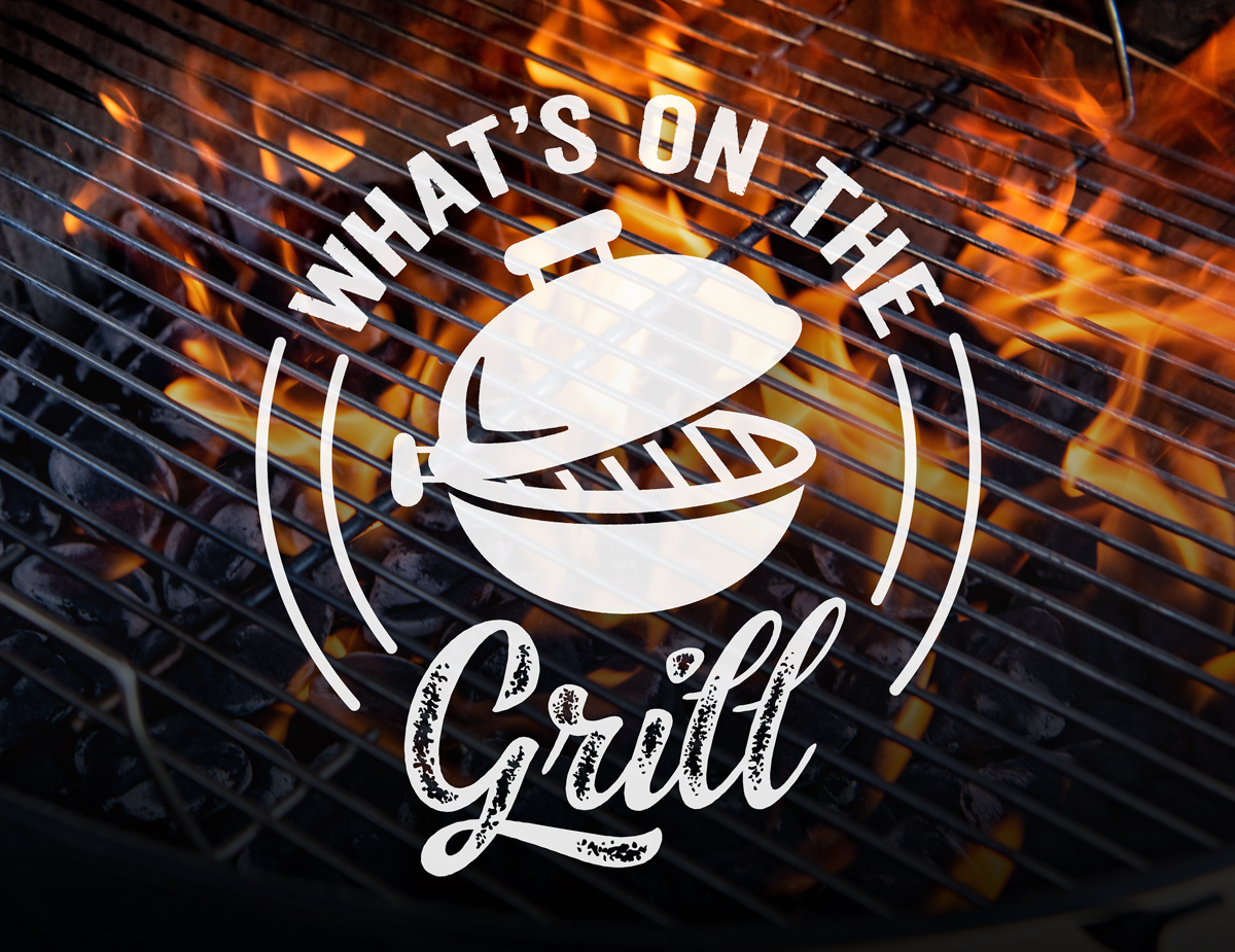 What's On The Grill