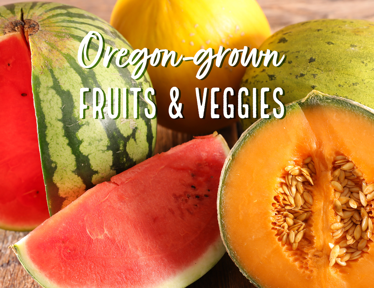 Oregon Grown Fruits and Veggies
