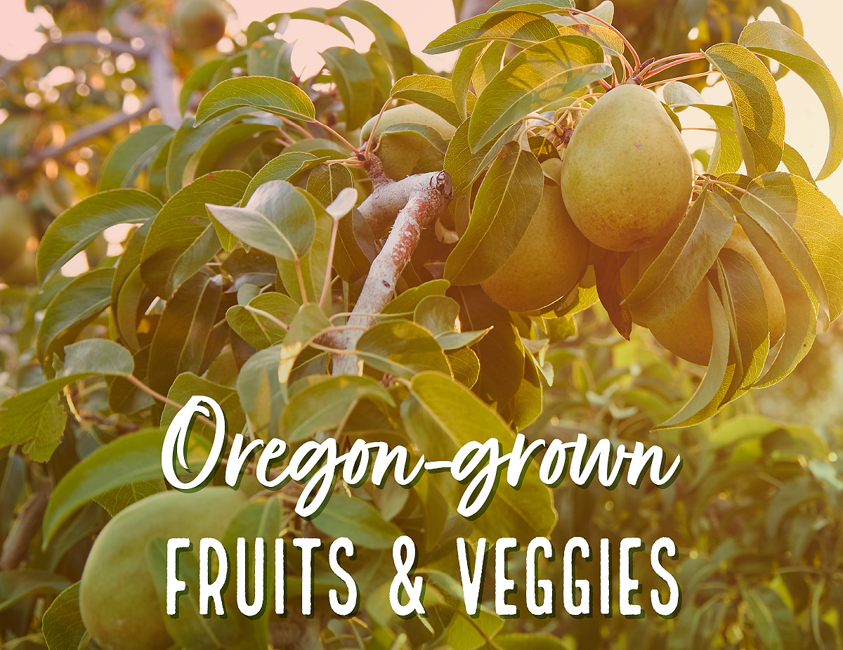 Oregon Grown Fruits & Veggies